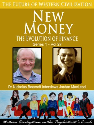 cover image of New Money-The Evolution of Finance (The Future of Western Civilization Series 1)