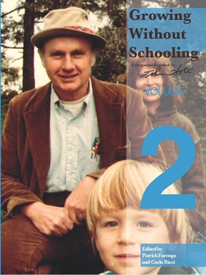 cover image of Growing Without Schooling Volume 2