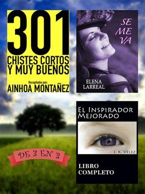 cover image of 301 Chistes Cortos y Muy Buenos + Se me va + El Inspirador Mejorado. De 3 en 3