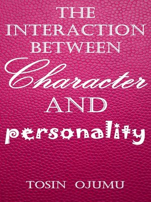 cover image of The Interaction Between Personality and Character