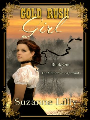 cover image of Gold Rush Girl Book One of the California Argonauts