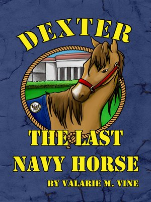 cover image of Dexter, the Last Navy Horse