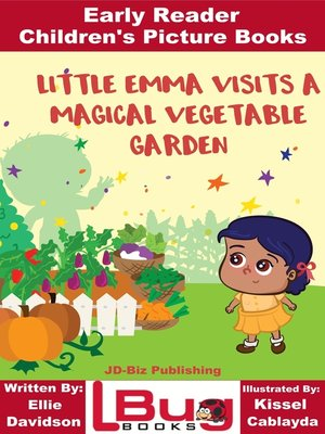 cover image of Little Emma Visits a Magical Vegetable Garden