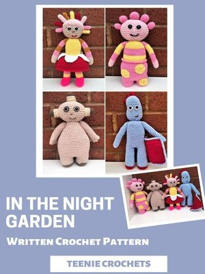 cover image of In the Night Garden--Written Crochet Patterns (Unofficial)