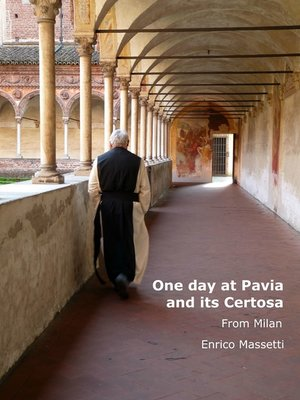 cover image of One Day at Pavia and Its Certosa From Milan