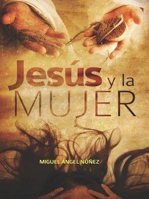 cover image of Jesús y la mujer