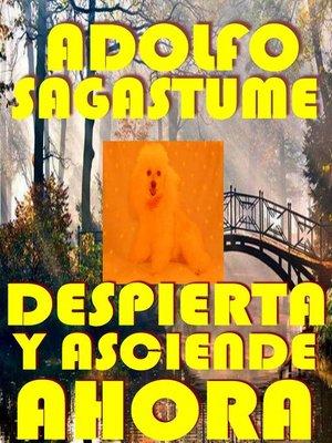 cover image of !Despierta y Asciende Ahora!