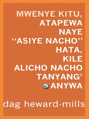 cover image of Mwenye Kitu Atapewa, Naye Asiye Na Kitu, Hata Kile Alicho Nacho Atanyang'anywa