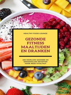 cover image of Gezonde Fitness Maaltijden En Dranken