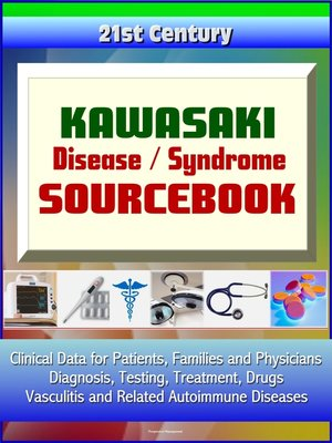 cover image of 21st Century Kawasaki Disease / Syndrome Sourcebook