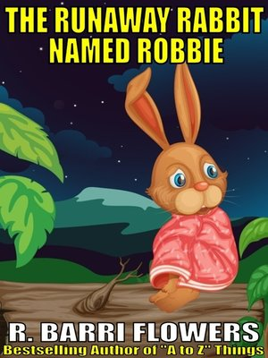 cover image of The Runaway Rabbit Named Robbie (A Children's Picture Book)