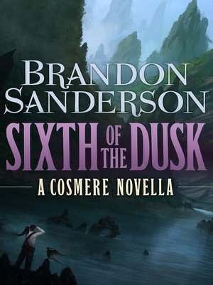 cover image of Sixth of the Dusk