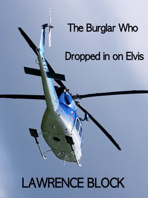 cover image of The Burglar Who Dropped In On Elvis