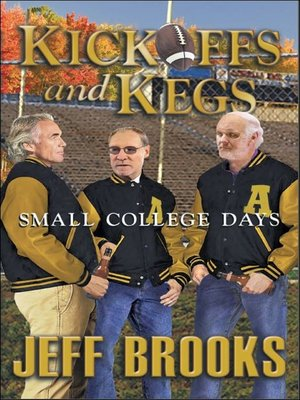 "cover image of Kickoffs and Kegs ""Small College Days"""