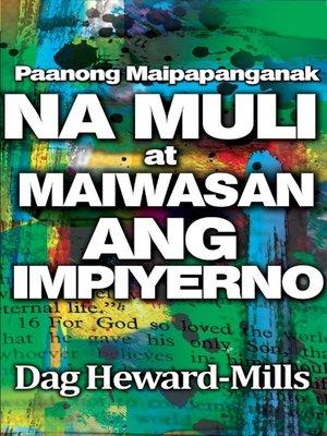 cover image of Paanong Maipapanganak Na Muli At Maiwasan Ang Impiyerno