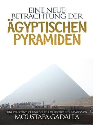 cover image of Eine neue Betrachtung der ägyptischen Pyramiden