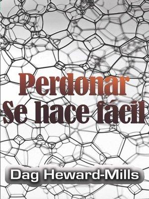 cover image of Perdonar se hace fácil