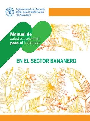 cover image of Manual de salud ocupacional para el trabajador en el sector bananero