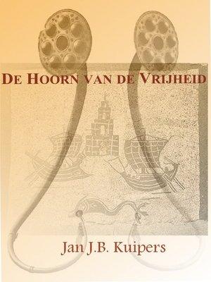 cover image of De hoorn van de vrijheid