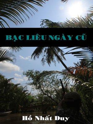 cover image of Bạc Liêu Ngày Cũ