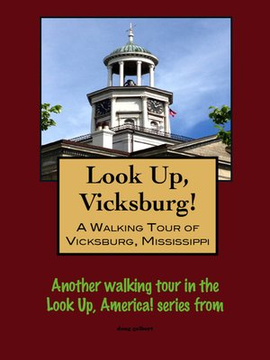 cover image of Look Up, Vicksburg! a Walking Tour of Vicksburg, Mississippi