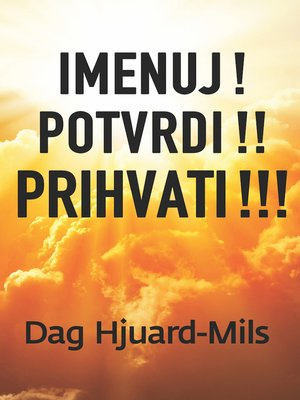 cover image of Imenuj! Potvrdi! Prihvati!!!