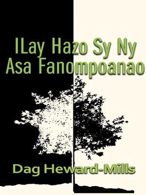 cover image of Ilay Hazo Sy Ny Asa Fanompoanao