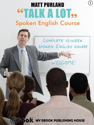 cover image of Talk a Lot--Spoken English Course (Book 1)