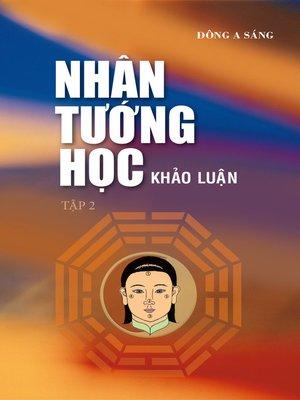 cover image of Nhân tướng học--Khảo luận (tập 2)