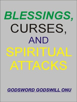 cover image of Blessings, Curses, and Spiritual Attacks