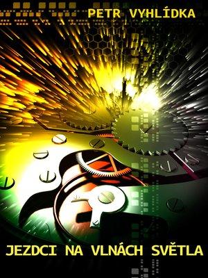 cover image of Jezdci na vlnách světla