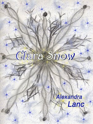 cover image of Clara Snow (Snowflake Triplet #2)