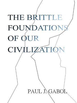 cover image of The Brittle Foundations of our Civilization