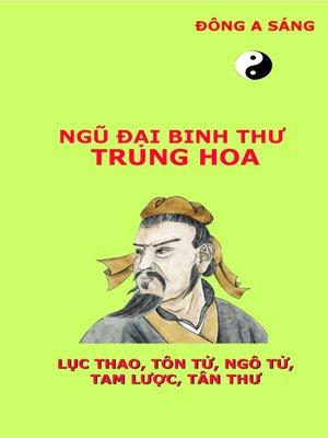 cover image of Ngũ đại binh thư Trung Hoa (Lục thao,Tôn Tử, Ngô Tử, Tam lược, Tân thư)
