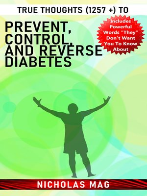 cover image of True Thoughts (1257 +) to Prevent, Control, and Reverse Diabetes