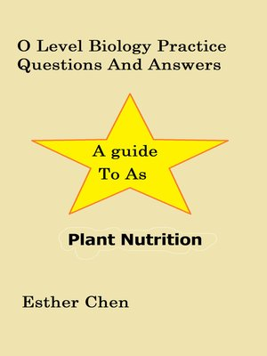 cover image of O Level Biology Practice Questions and Answers Plant Nutrition