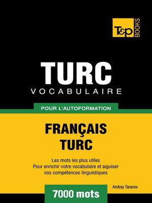 cover image of Vocabulaire Français-Turc pour l'autoformation--7000 mots