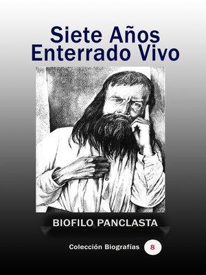 cover image of Siete Años Enterrado Vivo