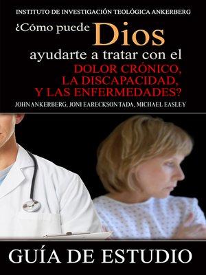cover image of ¿Cómo Puede Dios Ayudarte a Tratar con el Dolor Crónico, la Discapacidad y las Enfermedades?