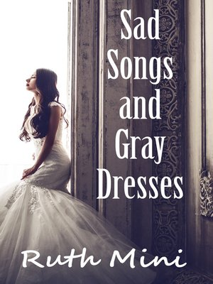 cover image of Sad Songs and Gray Dresses