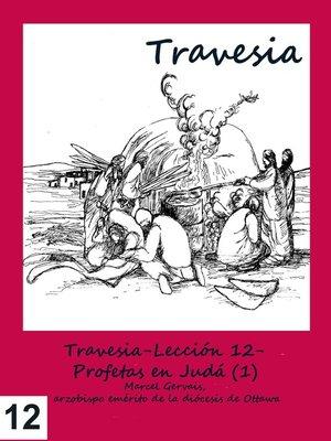 cover image of Travesia-Lección 12- Profetas en Judá (1)