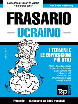 cover image of Frasario Italiano-Ucraino e vocabolario tematico da 3000 vocaboli