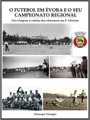 cover image of O Futebol em Évora e o seu Campeonato Regional até 1953