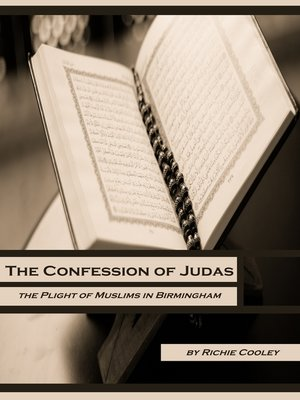 cover image of The Confession of Judas the Plight of Muslims in Birmingham