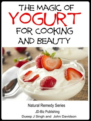 cover image of The Magic of Yogurt For Cooking and Beauty