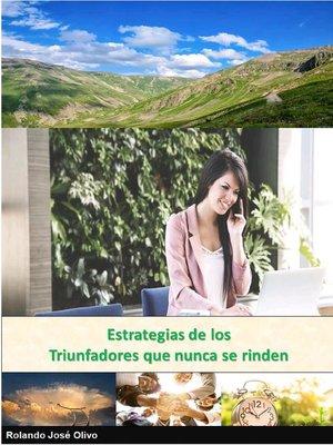 cover image of Estrategias de los Triunfadores que nunca se rinden