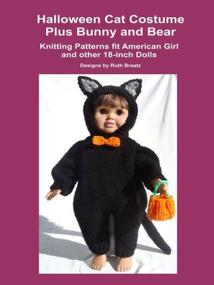 cover image of Halloween Cat Costume Plus Bunny and Bear, Knitting Patterns fit American Girl and other 18-Inch Dolls