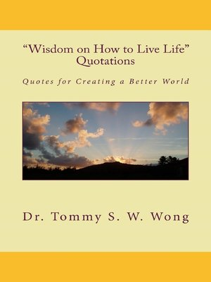 "cover image of ""Wisdom on How to Live Life"" Quotations"