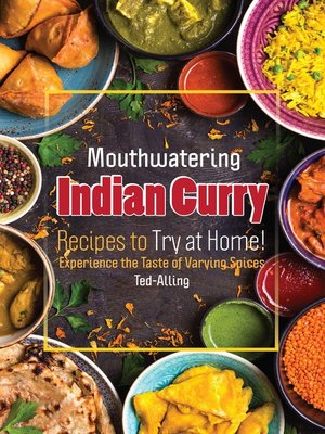 cover image of Mouthwatering Indian Curry Recipes to Try at Home!