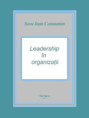 cover image of Leadership in organizatii